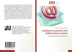 Bookcover of Améliorer la gestion d'un établissement scolaire