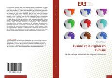 Bookcover of L'usine et la région en Tunisie