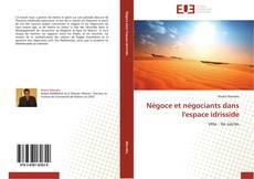 Bookcover of Négoce et négociants dans l'espace idrisside