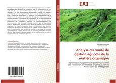 Borítókép a  Analyse du mode de gestion agricole de la matière organique - hoz