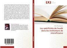Bookcover of Les spécificités de l'audit dans les institutions de microfinance