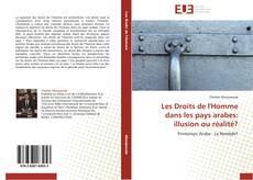 Copertina di Les Droits de l'Homme dans les pays arabes: illusion ou réalité?