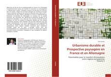 Copertina di Urbanisme durable et Prospective paysagére en France et en Allemagne
