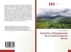 Étude De La Phytodiversité De La Foret Classée De Bansie的封面