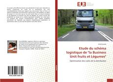 "Bookcover of Etude du schéma logistique de ""la Business Unit fruits et Légumes"""