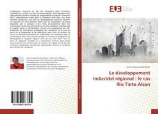 Bookcover of Le développement industriel régional : le cas Rio Tinto Alcan