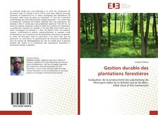 Bookcover of Gestion durable des plantations forestières