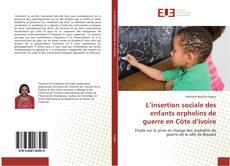 Bookcover of L'insertion sociale des enfants orphelins de guerre en Côte d'Ivoire