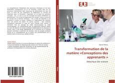 Capa do livro de Transformation de la matière «Conceptions des apprenants »