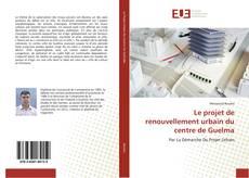Le projet de renouvellement urbain du centre de Guelma kitap kapağı