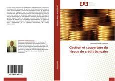 Borítókép a  Gestion et couverture du risque de crédit bancaire - hoz