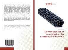 Couverture de Electrodéposition et caractérisation des nanostructures de Co-Cu