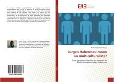 Bookcover of Jurgen Habermas: mono ou multiculturaliste?