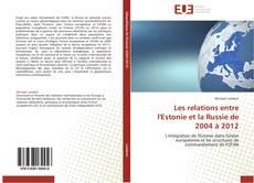 Bookcover of Les relations entre l'Estonie et la Russie de 2004 à 2012