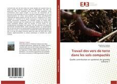Bookcover of Travail des vers de terre dans les sols compactés