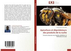 Couverture de Apiculture et déprédateurs des produits de la ruche