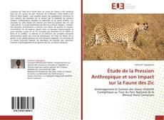 Étude de la Pression Anthropique et son Impact sur la Faune des Zic kitap kapağı