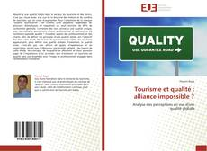 Bookcover of Tourisme et qualité : alliance impossible ?
