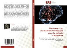 Naissance d'un biomarqueur d'imagerie pour la maladie d'Alzheimer kitap kapağı