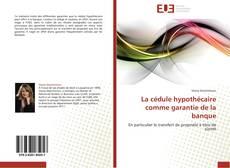 La cédule hypothécaire comme garantie de la banque kitap kapağı