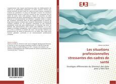Capa do livro de Les situations professionnelles stressantes des cadres de santé