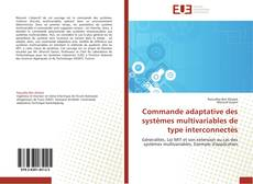 Bookcover of Commande adaptative des systèmes multivariables de type interconnectés
