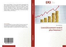 Bookcover of L'enrichissement rend-il plus heureux ?