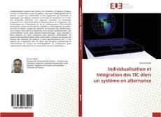 Couverture de Individualisation et Intégration des TIC dans un système en alternance