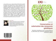 Couverture de Conservation et valorisation des ressources génétiques