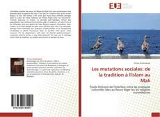 Couverture de Les mutations sociales: de la tradition à l'islam au Mali