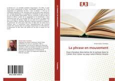 Bookcover of La phrase en mouvement