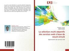 Couverture de La sélection multi objectifs des services web à base de recuit simulé
