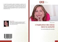 Bookcover of L'implication des mères dans la scolarité