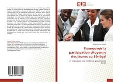 Bookcover of Promouvoir la participation citoyenne des jeunes au Sénégal