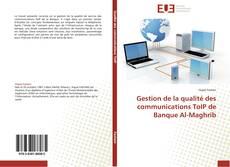 Gestion de la qualité des communications ToIP de Banque Al-Maghrib kitap kapağı