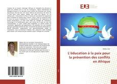 Couverture de L'éducation à la paix pour la prévention des conflits en Afrique