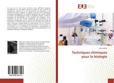Techniques chimiques pour la biologie的封面