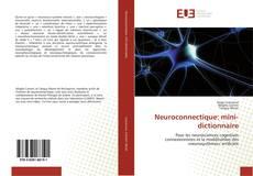 Bookcover of Neuroconnectique: mini-dictionnaire