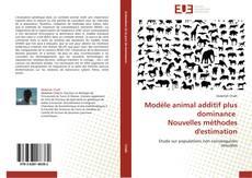 Bookcover of Modèle animal additif plus dominance   Nouvelles méthodes d'estimation