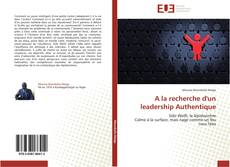 Bookcover of A la recherche d'un leadership Authentique