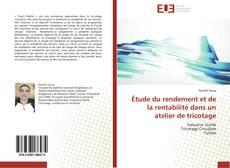 Capa do livro de Étude du rendement et de la rentabilité dans un atelier de tricotage