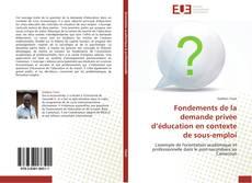 Обложка Fondements de la demande privée d'éducation en contexte de sous-emploi