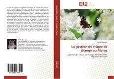 Bookcover of La gestion du risque de change au Maroc
