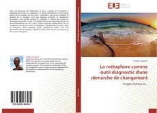 Bookcover of La métaphore comme outil diagnostic d'une démarche de changement