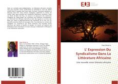 Capa do livro de L' Expression Du Syndicalisme Dans La Littérature Africaine