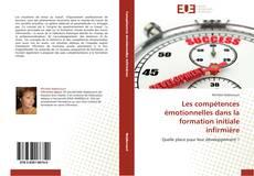 Bookcover of Les compétences émotionnelles dans la formation initiale infirmière
