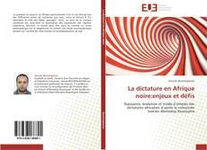 Bookcover of La dictature en Afrique noire:enjeux et défis