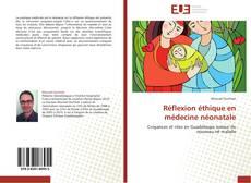 Bookcover of Réflexion éthique en médecine néonatale