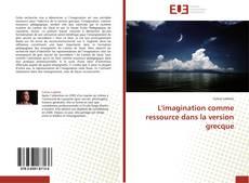 Bookcover of L'imagination comme ressource dans la version grecque