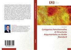 Couverture de Catégories Fonctionnelles et Structures Argumentales en Arabe Standard